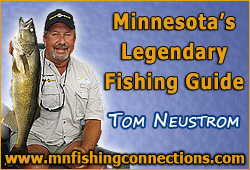 Tom Neustrom - Full-service Minnesota Fishing Guide and Freshwater Fishing Hall of Fame Legendary Guide Inductee.